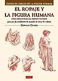 Curso De Dibujo De La Figura Humana. El Ropaje Y La Figura Humana