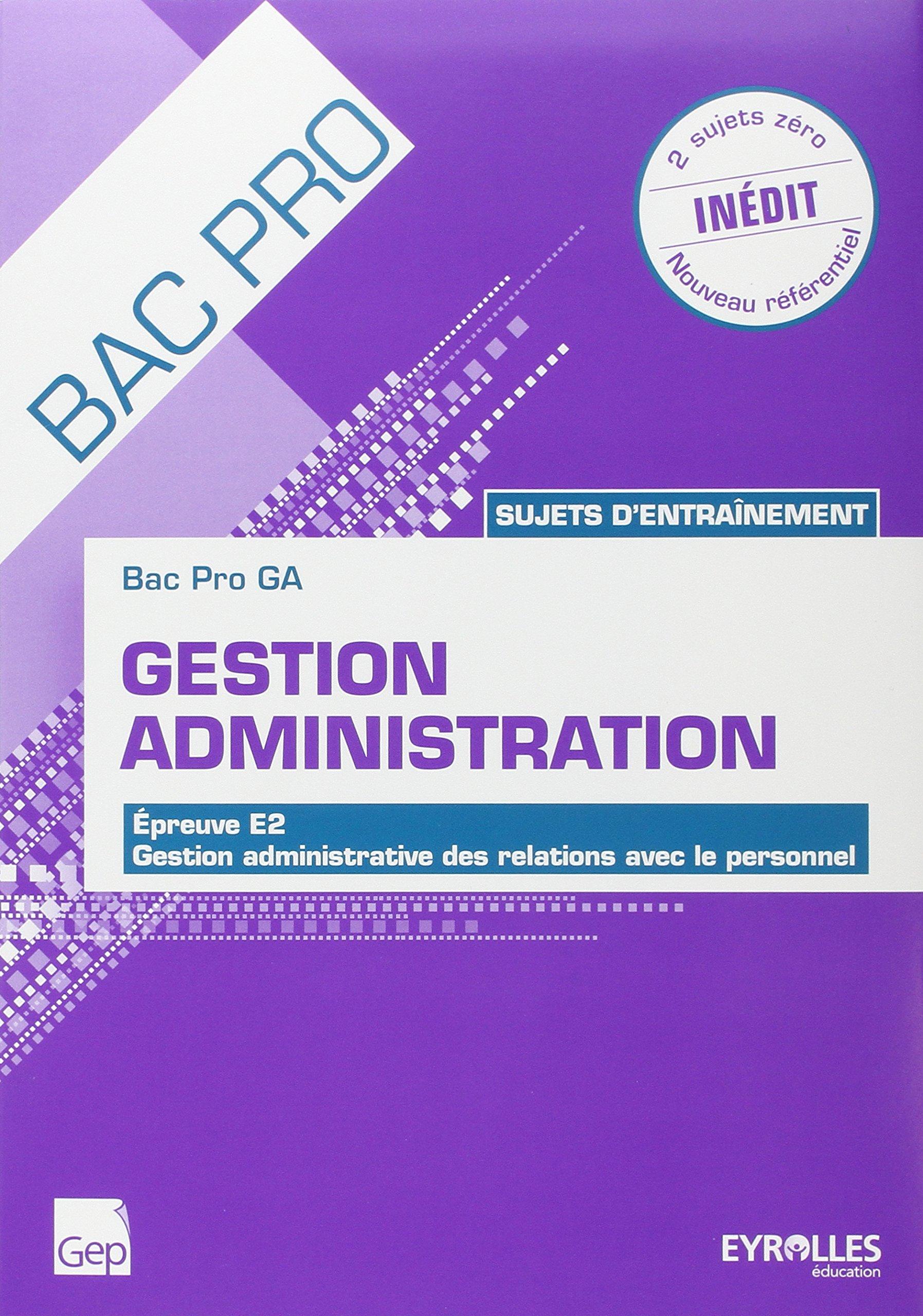 Gestion administration, épreuve E2 : Bac pro, terminale, sujets dentraînement et dexamen (French) Paperback