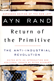 The Return of the Primitive: The Anti-Industrial Revolution (English Edition)