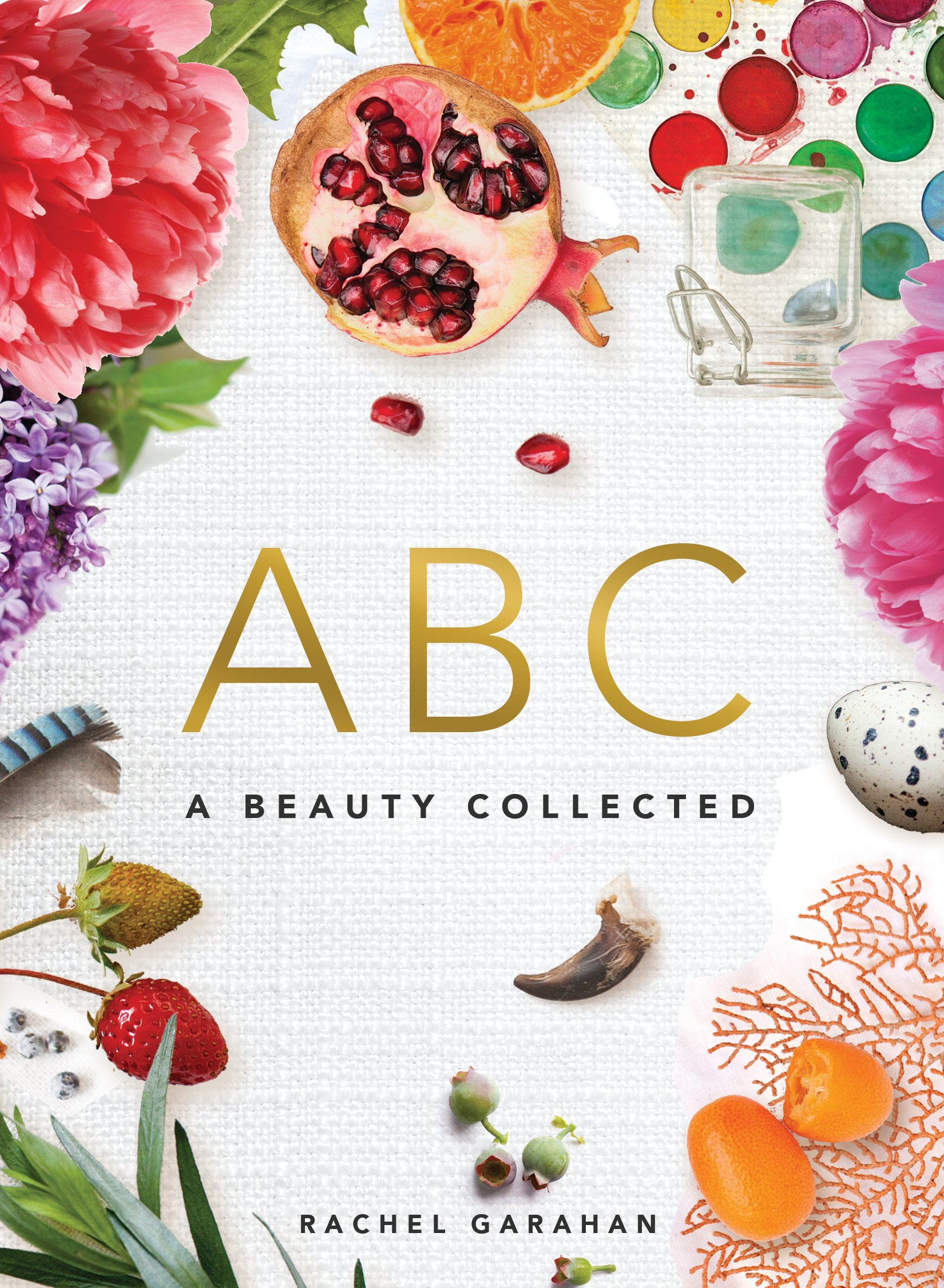 A Beauty Collected ABC: Amazon.es: Rachel Garrahan: Libros ...