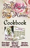 The Ten Brides for Ten Heroes Cookbook