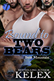 Bound to Two Bears (Bear Mountain Book 1) (English Edition)