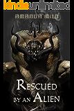 Rescued by an Alien: Alien Mate Romance (Stolen by an Alien Book 2) (English Edition)