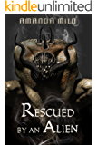 Rescued by an Alien: Alien Mate Romance (Stolen by an Alien Book 2) (English Edition)