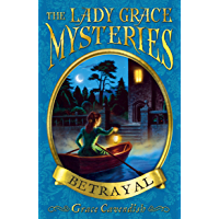 The Lady Grace Mysteries: Betrayal