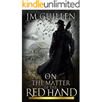 On the Matter of the Red Hand: A Steampunk Noir Adventure (Judicar's Oath Book 1) (English Edition)