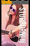 Stubborn Truth (The Stubborn Series Book 3)