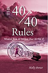 The 40/40 Rules: Wisdom From 40 Women Over 40 Vol. ll (The Rules Books Book 3) Kindle Edition