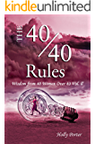 The 40/40 Rules: Wisdom From 40 Women Over 40 Vol. ll (The Rules Books Book 3)