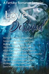 Love Destined: Fantasy Romance Sampler Kindle Edition