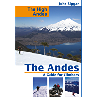 The High Andes: The Andes, a Guide For Climbers