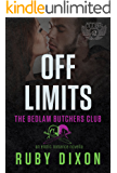 Off Limits: A Bedlam Butchers MC Romance (The Motorcycle Clubs Book 2)