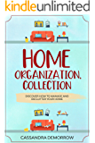 Home Organization, Collection: Discover how to manage and declutter your home