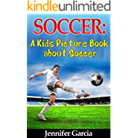 Children's Book About Soccer: A Kids Picture Book About Soccer With Photos and Fun Facts