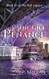 The Gift: Penance (The Gift Legacy Book 4)