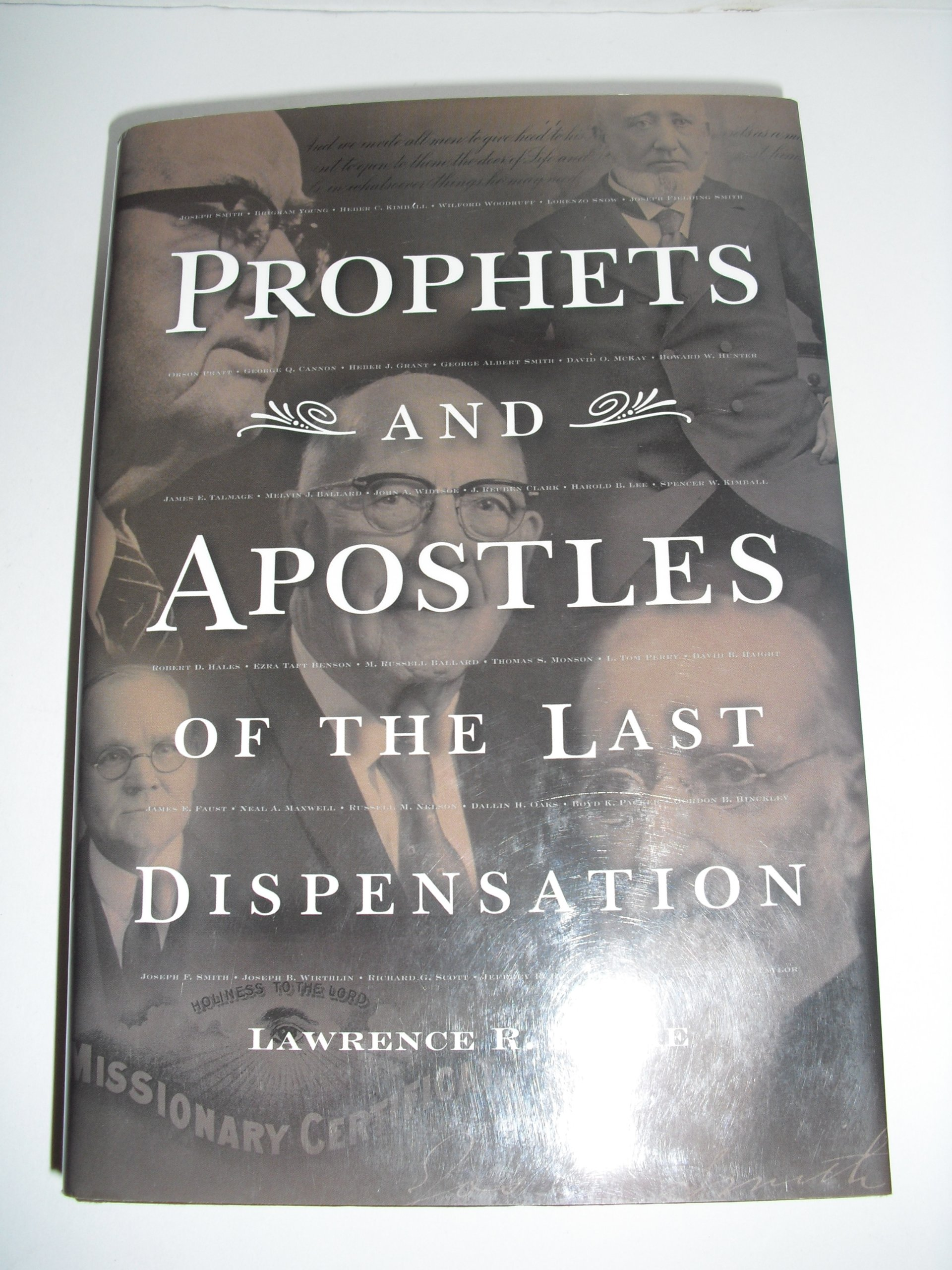 Prophets & Apostles Of The Last Dispensation: Lawrence R Flake:  9781573457972: Amazon: Books