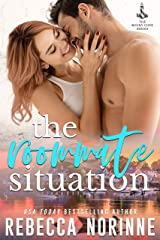 The Roommate Situation: A Friends to Lovers Small Town Romance Kindle Edition