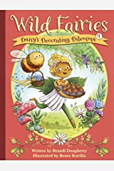 Wild Fairies #1: Daisy's Decorating Dilemma Kindle Edition