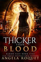 Thicker Than Blood (Blood Vice Book 5) Kindle Edition