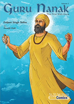 Guru Nanak; The First Sikh Guru; Volume 2 (Sikh Comics)