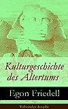 Kulturgeschichte des Altertums - Vollständige Ausgabe: Kulturgeschichte Ägyptens und des alten Orients + Kulturgeschichte Griechenlands
