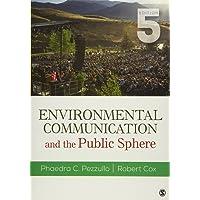 ENVIRONMENTAL COMMUNICATION AN D THE PUBLIC SPHERE