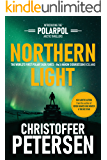 Northern Light: A Polar Task Force Thriller, Book #1 (PolarPol)