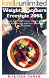 Weight Watchers 2018: 30 Mouth-Watering Freestyle Recipes to Lose Weight Permanently with Smartpoints + 30 Day Meal Plan!