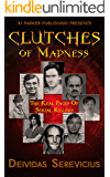 Clutches of Madness: The Real Faces of Serial Killers