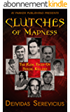 Clutches of Madness: The Real Faces of Serial Killers (English Edition)