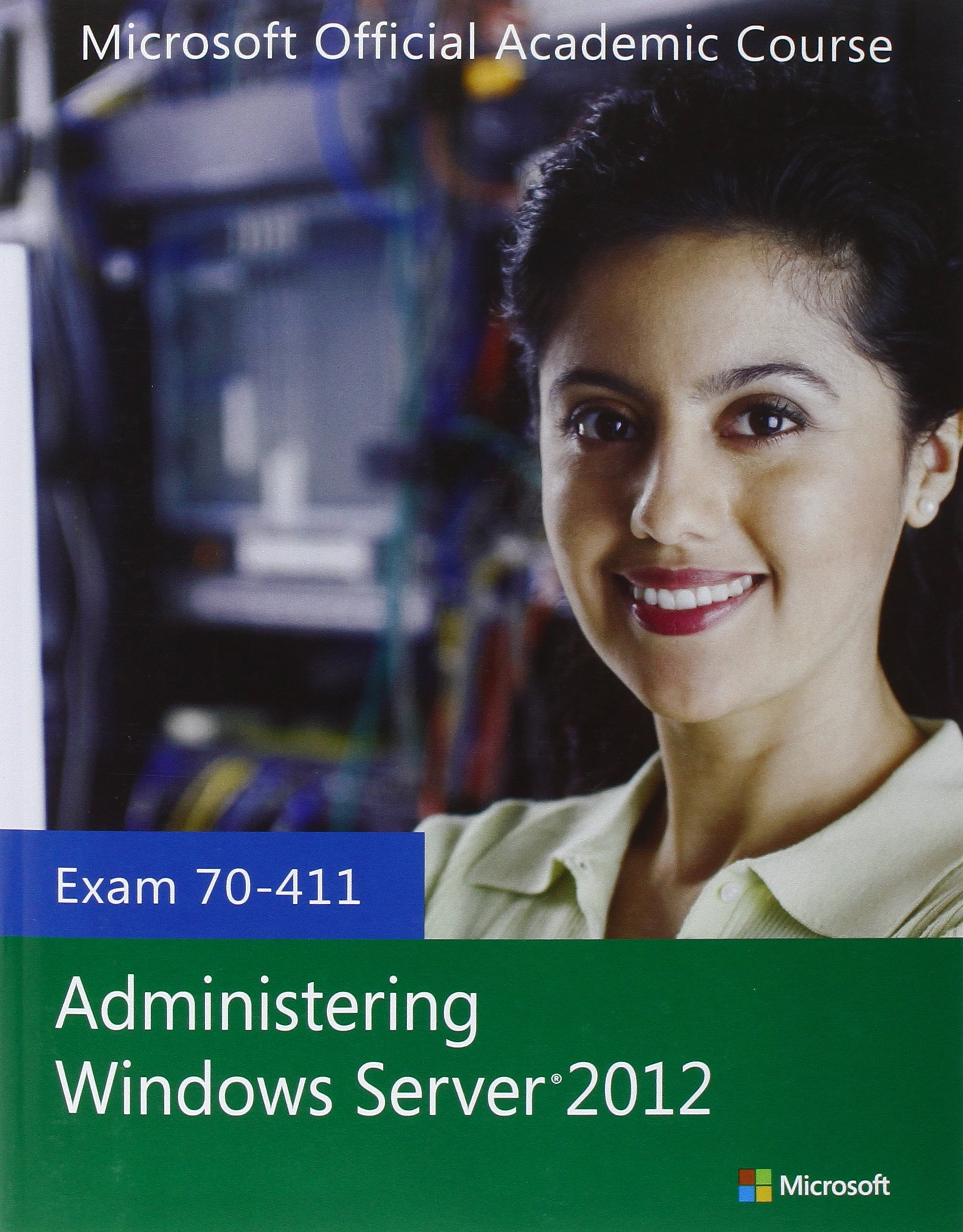 Buy Exam 70-411 Administering Windows Server 2012 (Microsoft Official  Academic Course Series) Book Online at Low Prices in India | Exam 70-411  Administering ...