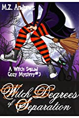 Witch Degrees of Separation: A Witch Squad Cozy Mystery #3 Kindle Edition