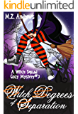 Witch Degrees of Separation: A Witch Squad Cozy Mystery #3