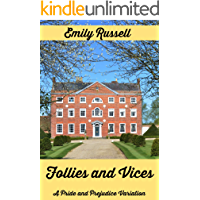 Follies and Vices: A Pride and Prejudice Variation