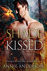 Shade Kissed (Phoenix Rising Book 4) Kindle Edition