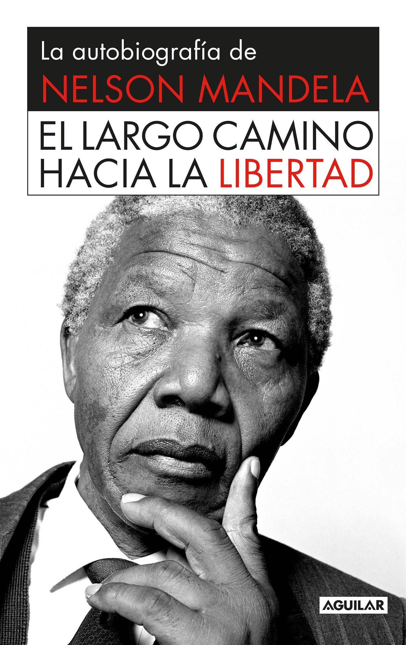 El Largo Camino Hacia La Libertad La Autobiografia De Nelson Mandela Spanish Edition 9786071127730 Nelson Mandela Antonio Resines Hermininia Bevia Books