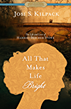 All That Makes Life Bright: The Life and Love of Harriet Beecher Stowe [A Historical Proper Romance] (Proper Romance Historical)