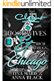 Hoodwives & Rich Thugs of Chicago
