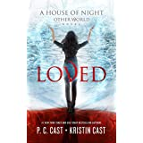 Loved (House of Night Other World Series, Book 1) (House of Night Other World Series, 1)