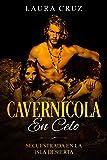 Cavernícola en Celo: Secuestrada en la Isla Desierta (Novela de Romántica y Erotica)