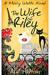 The Wife of Riley (Mercy Watts Mysteries Book 6) Kindle Edition