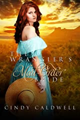 The Wrangler's Mail Order Bride: A Sweet Western Historical Romance (Wild West Frontier Brides Book 2) Kindle Edition