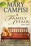 A Family Affair: The Gift (Truth in Lies Book 10)