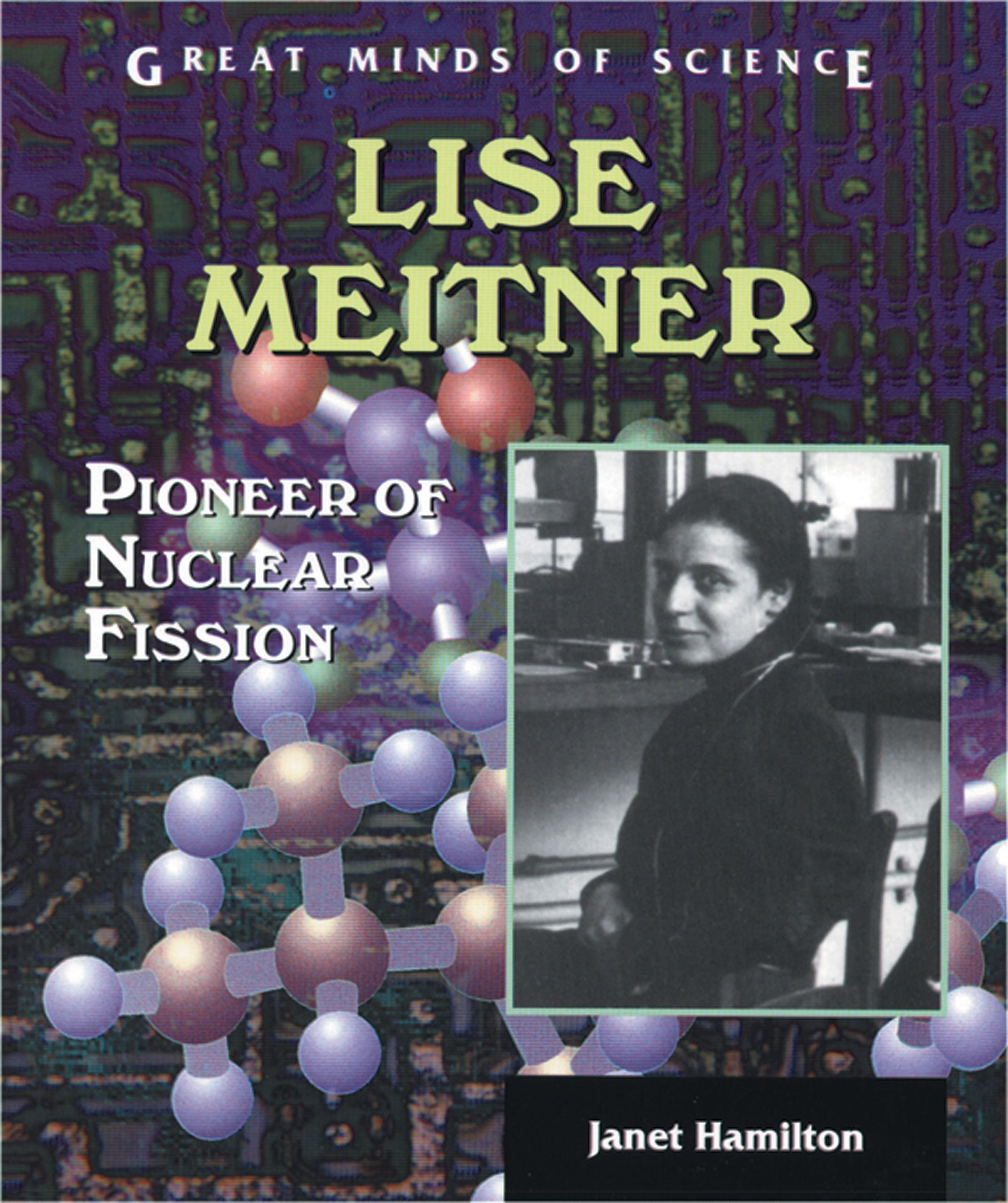 Download Lise Meitner: Pioneer of Nuclear Fission (Great Minds of Science) pdf