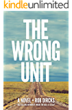The Wrong Unit: A Novel