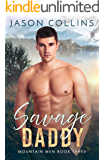 Savage Daddy (Mountain Men Book 3)