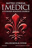 I Medici. Una dinastia al potere