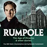 Rumpole: The Age of Miracles & other stories: Three BBC Radio 4 dramatisations