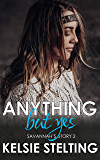 Anything But Yes: Savannah's Story 2 (The Texas Sun Series)