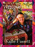 Welcome Home Kaffe Fassett, New Edition (Landauer) Enter the Studio of One of the World's Leading Fabric & Quilt…